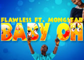Mongstar and Flawless make Baby Oh
